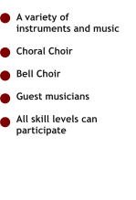 A variety of  instruments and music  Choral Choir  Bell Choir  Guest musicians  All skill levels can  participate
